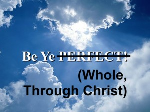 Be Ye PERFECT!