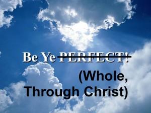 Be Ye PERFECT!