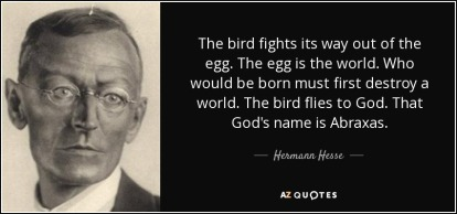 quote-the-bird-fights-its-way-out-of-the-egg-the-egg-is-the-world-who-would-be-born-must-first-hermann-hesse-40-8-0869