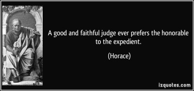 quote-a-good-and-faithful-judge-ever-prefers-the-honorable-to-the-expedient-horace-876831