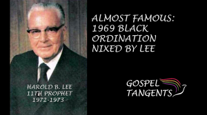 Harold B. Lee thought black ordination was improper and supported segregation.